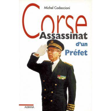 Corse, assassinat d'un préfet