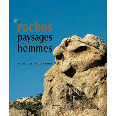 Des roches des paysages et des hommes