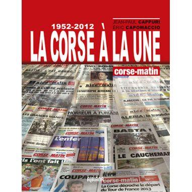 La Corse à la une 1956-2012