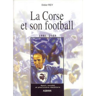La Corse et son football 1905-2000