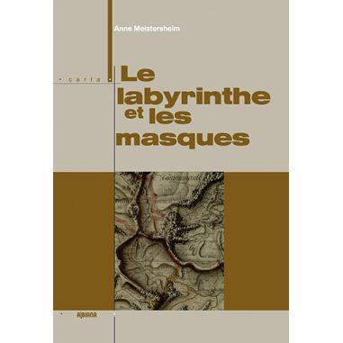 Le labyrinthe et les masques