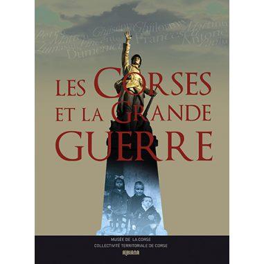 Les Corses et la Grande Guerre