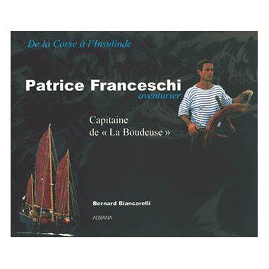 Patrice Franceschi, aventurier