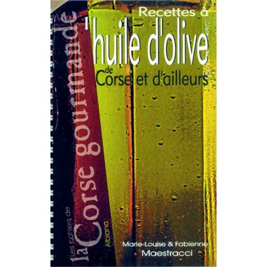 Recettes à l'huile d'olive de Corse...