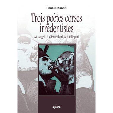 Trois poètes corses irrédentistes