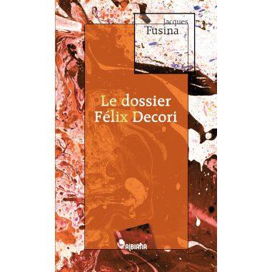 Le dossier Félix Decori