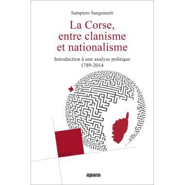 La Corse entre clanisme et nationalisme