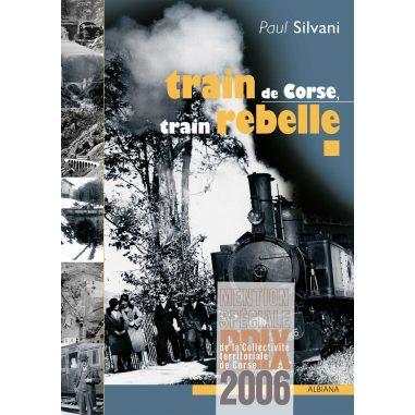 Train de Corse, train rebelle