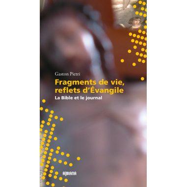 Fragments de vie, reflets d'Évangile