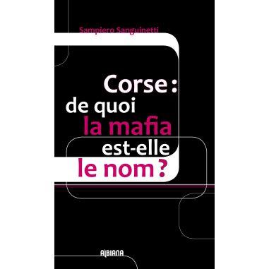 Corse : de quoi la mafia est-elle le...