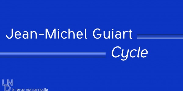 Cycle - Jean-Michel Guiart