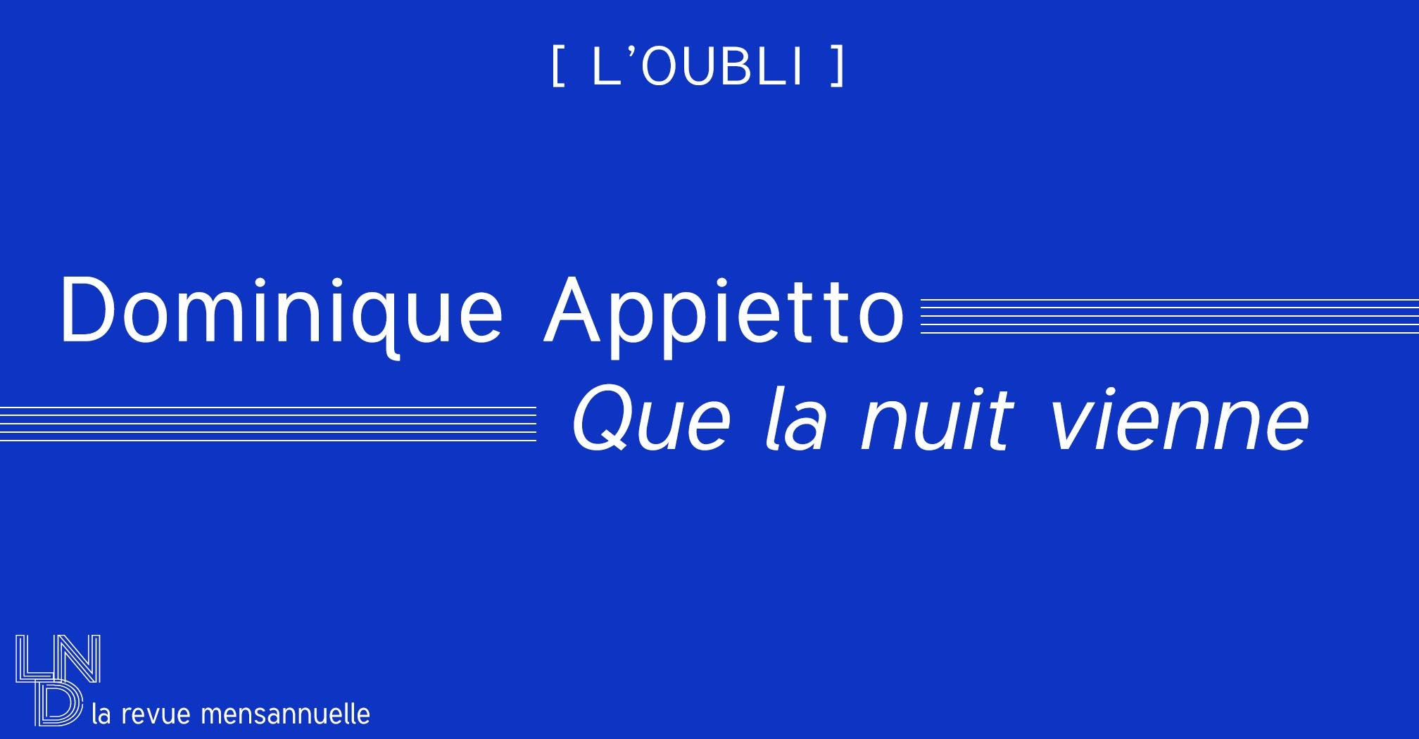Dominique Appietto - Que la nuit vienne