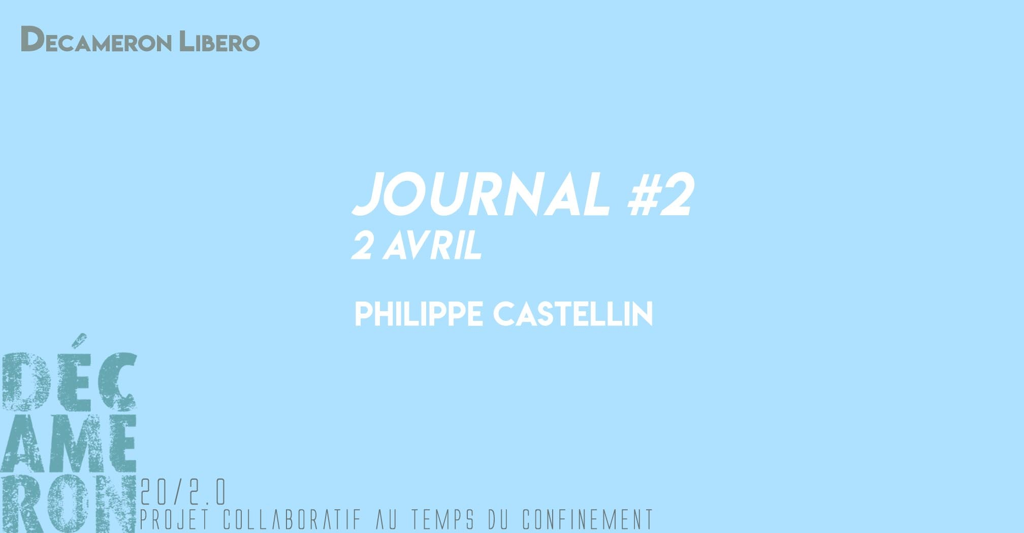 Journal #2 / 2 avril - Ph. Castellin